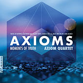 Axioms: Moments of Truth by Axiom Quartet