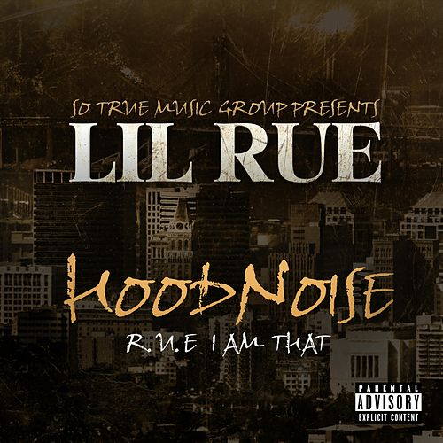 Hoodnoise R.U.E. I Am That by Lil Rue