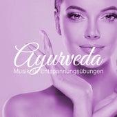 Ayurveda: Musik für Entspannungsübungen, Atemübungen, Tiefenentspannung, Massage & Meditation von Entspannungsmusik