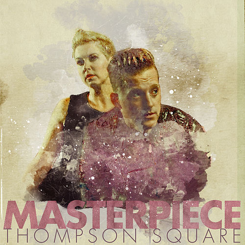 Masterpiece by Thompson Square