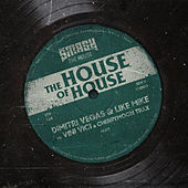 The House Of House von Dimitri Vegas & Like Mike