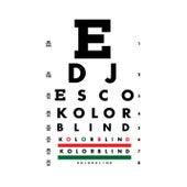 Kolorblind von DJ Esco
