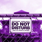 Do Not Disturb by Smokepurpp & Murda Beatz