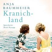 Kranichland (Ungekürzt) von Anja Baumheier