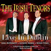 Dublin by The Irish Tenors