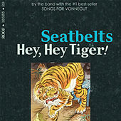 Hey, Hey Tiger! by The Seatbelts