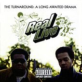 The Turnaround: A Long Awaited Drama by Real Live