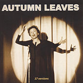 17 Versions of Autumn Leaves (Les feuilles mortes) by Various Artists