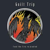 Feed the Fire Re:kindled by Guilt Trip