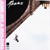 Jump Off a Building - EP by Reese LAFLARE