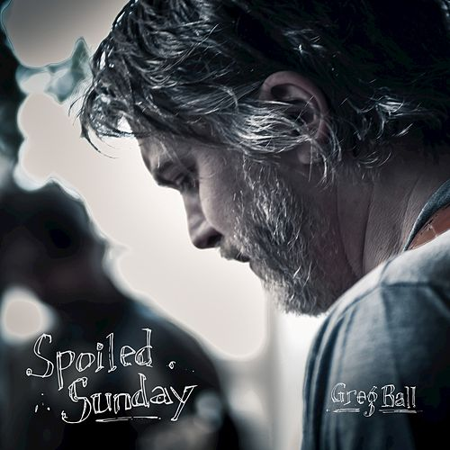 Spoiled Sunday by Greg Ball