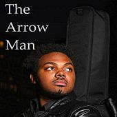 The Arrow Man by The Real Adonis