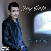 On the Verge by Jay Soto