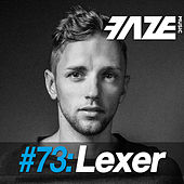 Faze DJ Set #73: Lexer de Various Artists