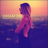 Dream On de Various Artists