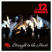 Straight to the Heart de The 12 Tenors