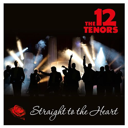 Straight to the Heart by The 12 Tenors