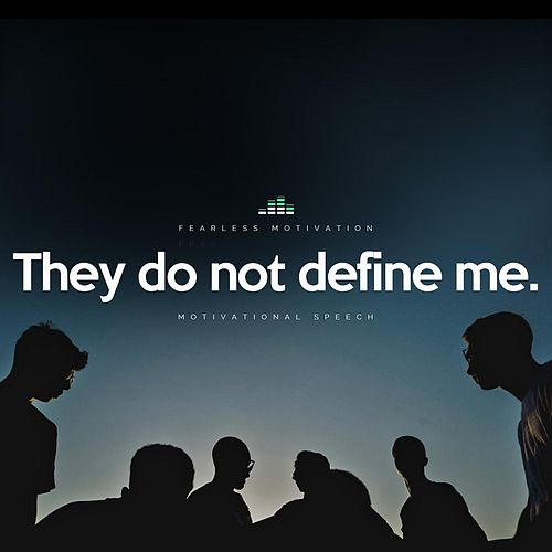 They Do Not Define Me (Motivational Speech) by Fearless Motivation