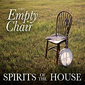 The Empty Chair by Spirits of the House