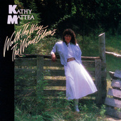 Walk The Way The Wind Blows by Kathy Mattea