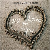 My Love for You de Kimberly and Alberto Rivera