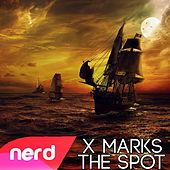 X Marks the Spot by NerdOut