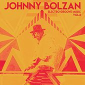Electro Groove Music Vol. II de Johnny Bolzan
