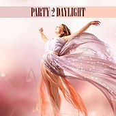 Party 2 Daylight by Various Artists
