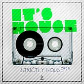 It's House - Strictly House, Vol. 25 by Various Artists
