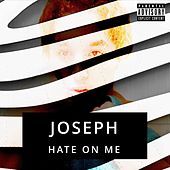 Hate on Me by Joseph