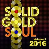 Solid Gold Soul 2016, Vol. 1 by Various Artists