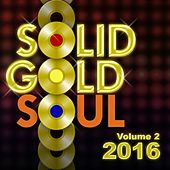 Solid Gold Soul 2016, Vol. 2 by Various Artists