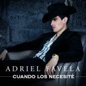 Cuando los Necesité by Adriel Favela
