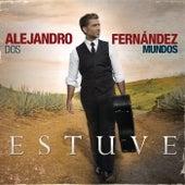 Estuve de Alejandro Fernández