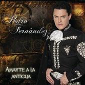 Amarte A La Antigua by Pedro Fernandez