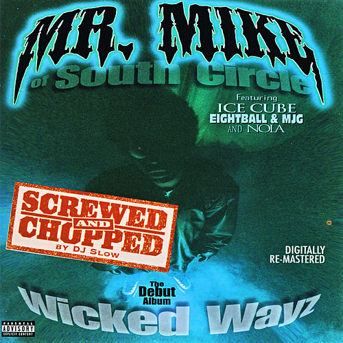 Wicked Wayz: Screwed & Chopped by Mr. Mike
