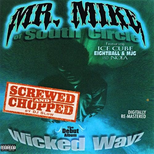 Wicked Wayz: Screwed & Chopped by Mr. Mike