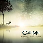 Call Me by Kimberly and Alberto Rivera