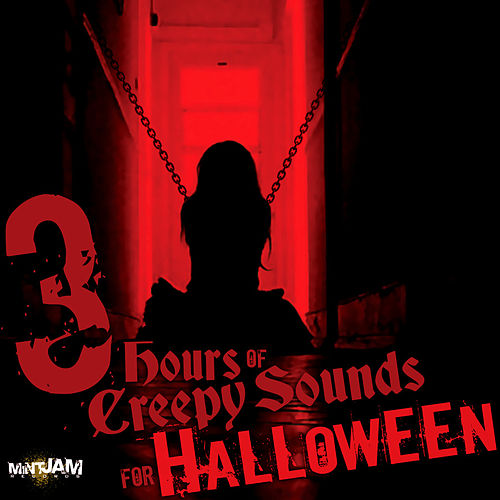 3 Hours of Creepy Sounds for Halloween by Various Artists