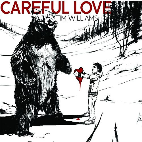 Careful Love by Tim Williams