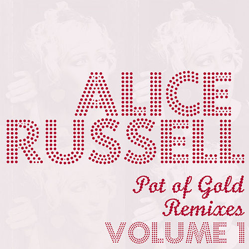 Pot Of Gold Remixes Vol. 1 by Alice Russell