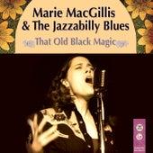 That Old Black Magic by Marie MacGillis