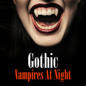 Gothic - Vampires at Night von Various Artists