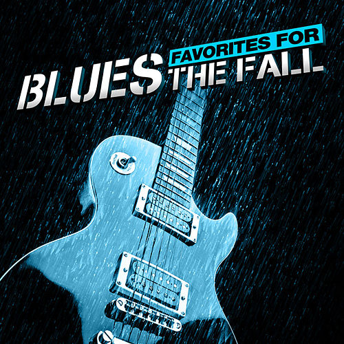 Blues Favorites for the Fall by Various Artists