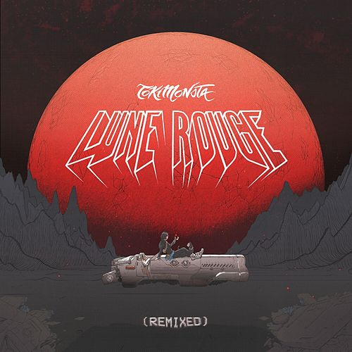 Lune Rouge Remixed by TOKiMONSTA