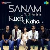 Kuch Na Kaho - Single by Sanam