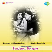 Bandipotu Dongalu (Original Motion Picture Soundtrack) de Various Artists