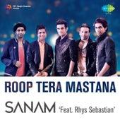 Roop Tera Mastana - Single by Sanam