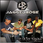 Tip Of My Tongue by Jagged Edge