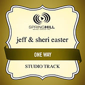 One Way (Studio Track) by Jeff and Sheri Easter